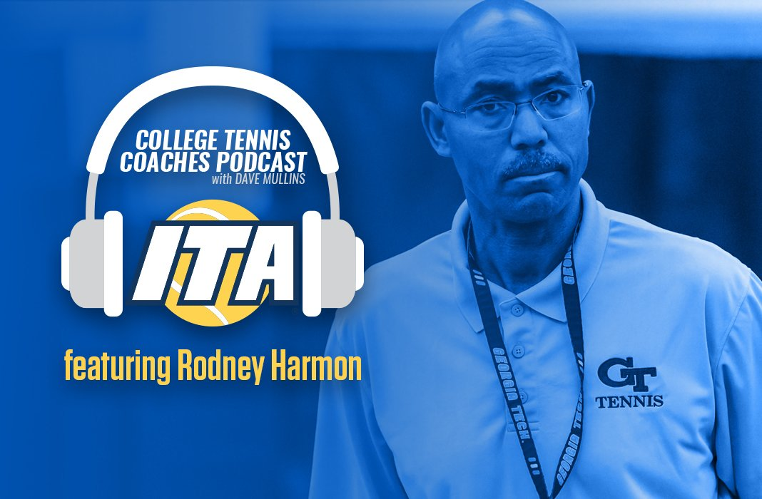 Rodney Harmon joins the ITA on the College Tennis Coaches Podcast