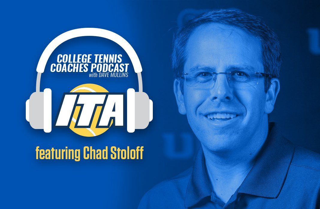 Chad Stoloff joins us on the ITA College Tennis Coaches Podcast