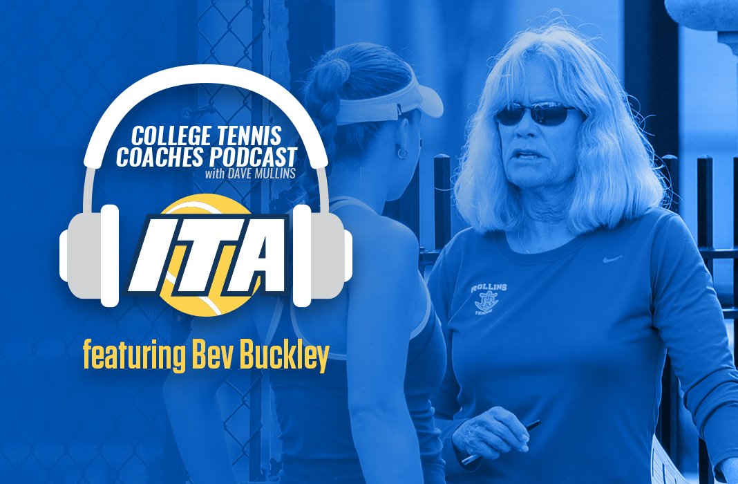 Beverly Buckley, Head Women's Tennis Coach at Rollins College joins us on the ITA College Tennis Coaches Podcast